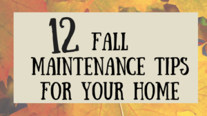 12 Fall Maintenance Tips for Your Home